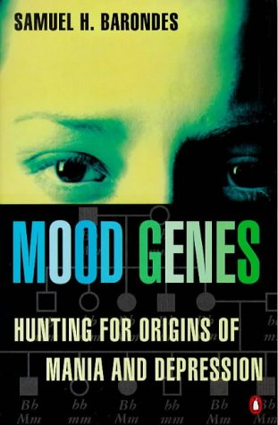 9780140279504: Mood Genes: Hunting for Origins of Mania and Depression (Penguin Press Science)