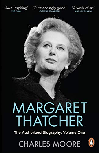 9780140279566: Margaret Thatcher: The Authorized Biography, Volume One: Not For Turning