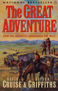 9780140279573: The Great Adventure : How the Mounties Conquered the West