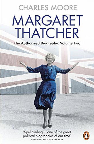 9780140279627: Margaret Thatcher. The Authorized Biography - Volume 2: The Authorized Biography, Volume Two: Everything She Wants