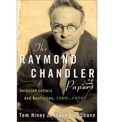 The Raymond Chandler Papers: Selected Letters And Non-Fiction, 199-1959 (9780140279740) by Raymond Chandler