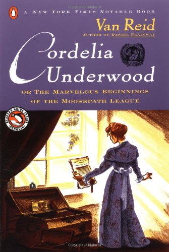 9780140280104: Cordelia Underwood, or, the Marvelous Beginnings of the Moosepath League