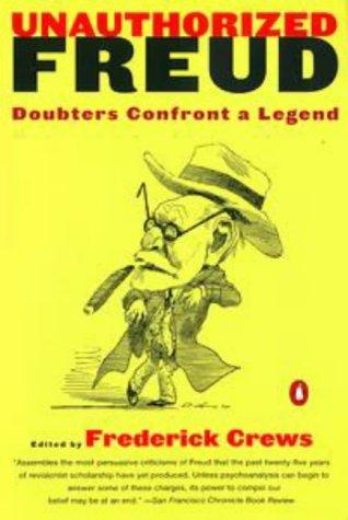 9780140280173: Unauthorized Freud: Doubters Confront a Legend