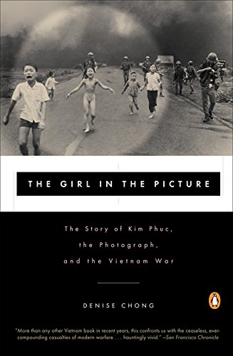 9780140280210: The Girl in the Picture: The Story of Kim Phuc, the Photograph, and the Vietnam War