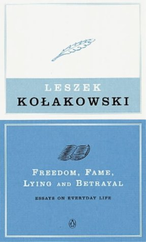 dom fame lying and betrayal essays on everyday life by   dom fame lying and betrayal essays on everyday life leszek kolakowski
