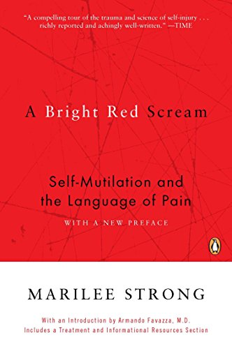 9780140280531: A Bright Red Scream: Self-mutilation and the Language of Pain