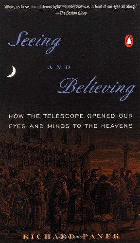 9780140280616: Seeing and Believing: How the Telescope Opened Our Eyes and Minds to the Heavens