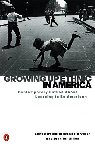 9780140280630: Growing Up Ethnic in America: Contemporary Fiction About Learning to Be American
