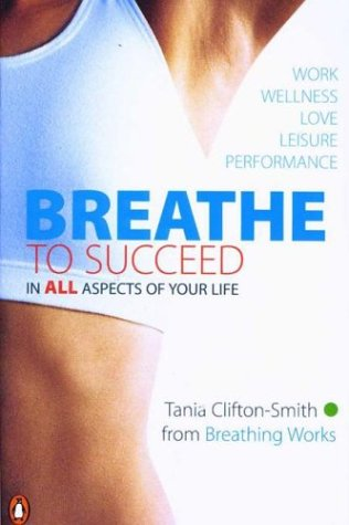 9780140280746: Breathe to Succeed: In All Aspects of Your Life