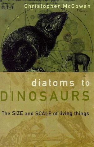 9780140281040: Diatoms to Dinosaurs: Size and Scale of Living Things (Penguin Press Science)