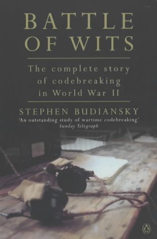 9780140281057: Battle of Wits: The Complete Story of Codebreaking in World War II