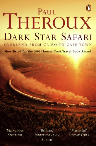 Dark Star Safari: Overland from Cairo to: Paul Theroux