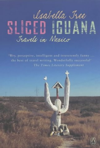 9780140281149: Sliced Iguana: Travels in Mexico