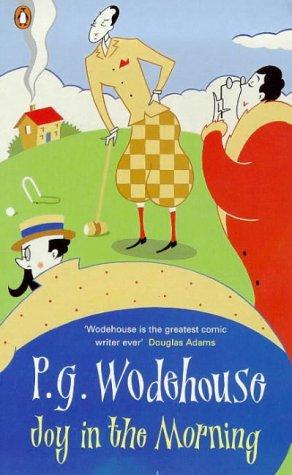 Joy in the Morning: Wodehouse, P. G.