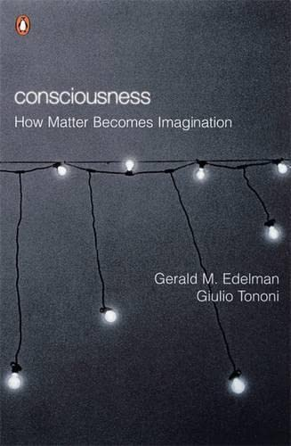 9780140281477: Consciousness: How Matter Becomes Imagination (Penguin Press Science)