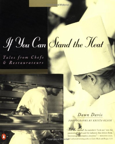 9780140281583: If You Can Stand the Heat: Tales from Chefs and Restaurateurs