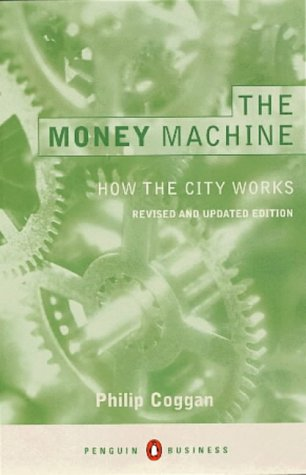 9780140281651: The Money Machine: How the City Works (Penguin Business Library)