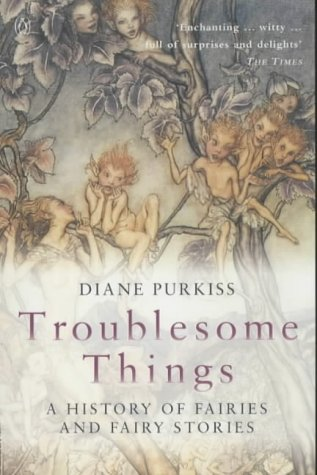 9780140281729: Troublesome Things: A History of Fairies and Fairy Stories (Allen Lane History)