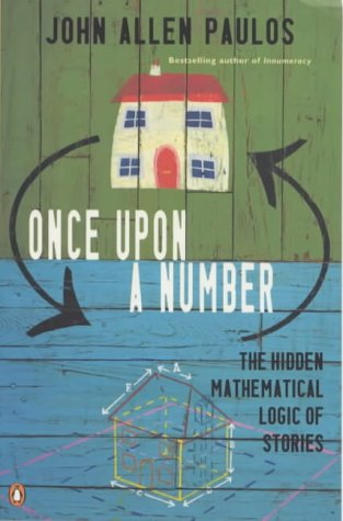 9780140281798: Once Upon a Number: The Hidden Mathematical Logic of Stories (Allen Lane Science)