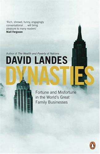 9780140281880: Dynasties: Fortune and Misfortune in the World's Great Family Businesses