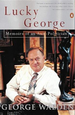 9780140282214: Lucky George: Memoirs Of An Anti Politician