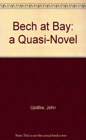 9780140282306: Bech at Bay: A Quasi-Novel