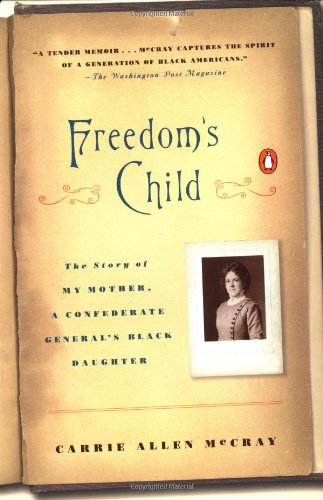 9780140282528: Freedom's Child: The Life of a Confederate General's Black Daughter