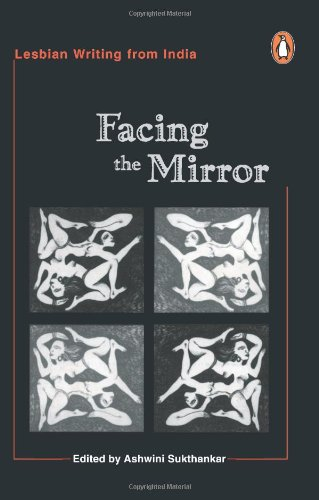 9780140283099: Facing the mirror: Lesbian writing from India