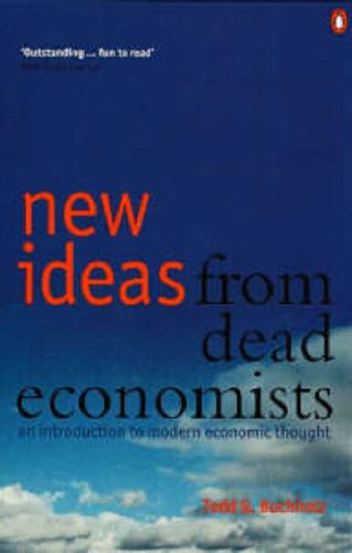 9780140283136: New Ideas from Dead Economists: An Introduction to Modern Economic Thought (Penguin Business)