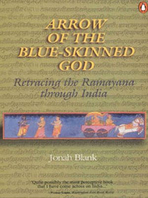 Arrow of the Blue-Skinned God: Retracing the Ramayana Through India: Jonah Blank