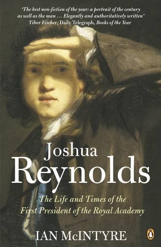 9780140283242: Joshua Reynolds: The Life and Times of the First President of the Royal Academy