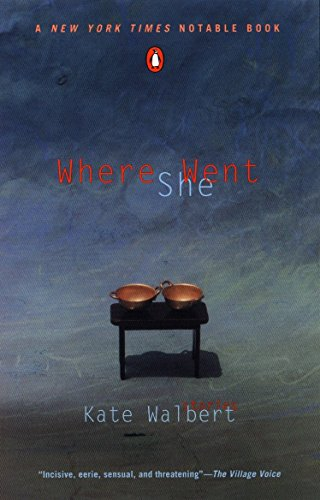 Where She Went: Walbert, Kate