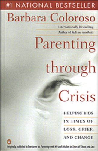9780140283839: Parenting Through Crisis Helping Kids In Time Of Loss Grief And