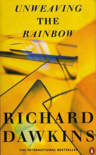 9780140283846: Unweaving the Rainbow: Science, Delusion and the Appetite for Wonder