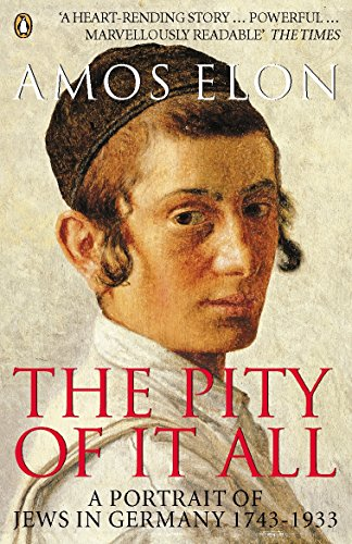 9780140283945: Pity of It All: A Portrait of Jews in Germany, 1743-1933