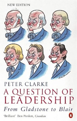 9780140284034: A Question of Leadership: From Gladstone to Blair