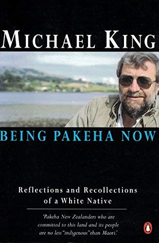 9780140284386: Being Pakeha Now: Reflections and Recollections of a White Native