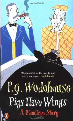 9780140284638: Pigs Have Wings: A Blandings Story