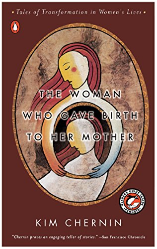 9780140284669: The Woman Who Gave Birth to Her Mother: Tales of Transformation in Women's Lives