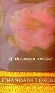 If the Moon Smiled: Lokuge, Chandani