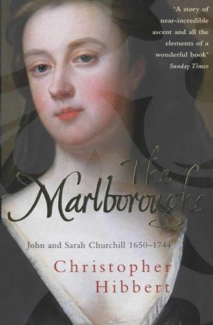 The Marlboroughs: John and Sarah Churchill 1650-1744: Hibbert, Christopher