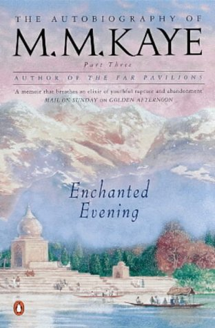 9780140285154: Enchanted Evening: The Autobiography of M. M. Kaye, Part 3