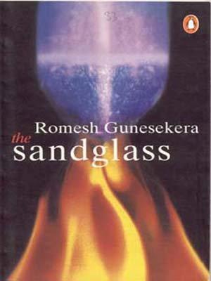 The Sandglass: Romesh Gunesekera