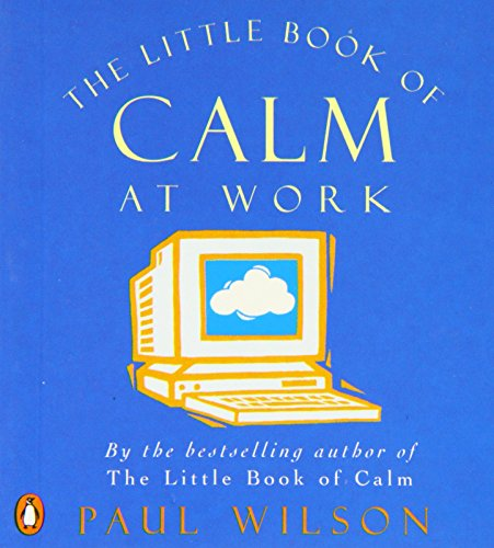 Little Book of Calm at Work (014028527X) by Paul Wilson