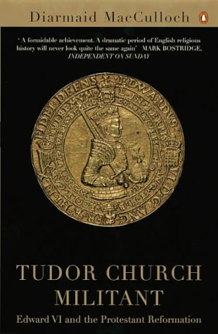 9780140285338: Tudor Church Militant: Edward VI and the Protestant Reformation