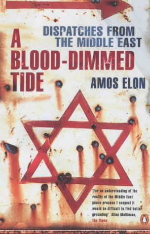 9780140285352: A Blood-dimmed Tide: Dispatches from the Middle East (Penguin History)