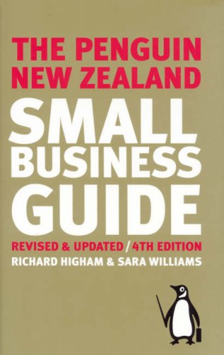 The Penguin New Zealand Small Business Guide: Higham, Richard; Williams,