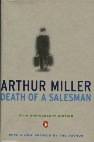 the authors view of the american dream in death of a salesman a play by arthur miller The 'american dream' is one of the key themes in arthur miller's 'death of a salesman' explore how the characters willy, ben, and biff define that dream.