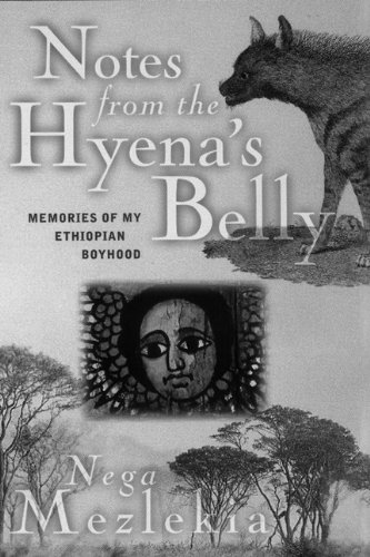 9780140285826: Notes from the Hyena's Belly: Memories of my Ethiopian Boyhood