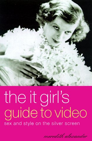 9780140285949: The It Girl's Guide to Video: Sex and Style on the Silver Screen